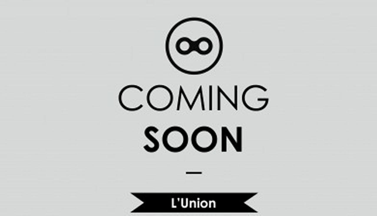 Coming Soon L'UNION